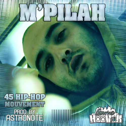 M'Pilah - 45 Hip Hop Mouvement - Prod by Astronote 2011