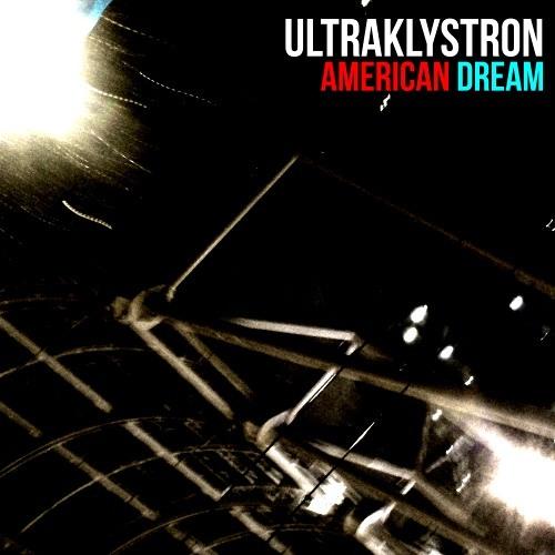 Ultraklystron - American Dream