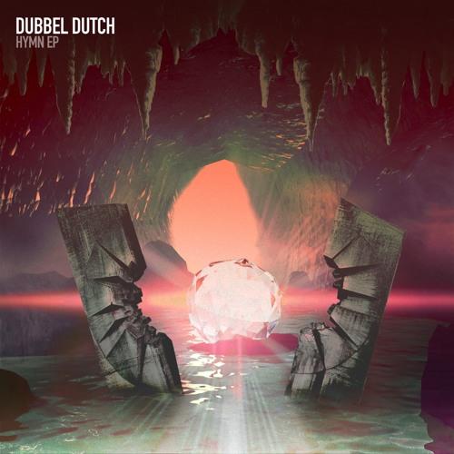 Dubbel Dutch - Hymn EP preview
