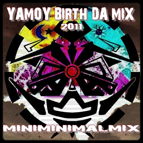 YAMOY - BIRTH DA MIX 2011 ((Minimal To Animal djSet))★★ON FREE DOWNLOAD★★