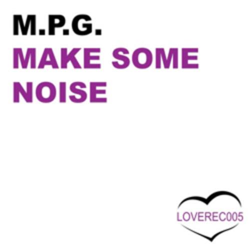 M.P.G. Make Some Noise (Patrick vs Giga remix)