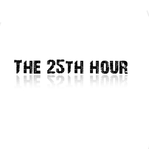 The 25th hour, with messed up recording equipment.
