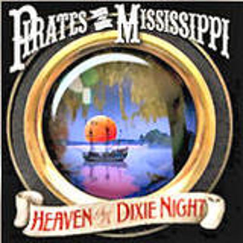 Pirates Of The Mississippi - Is That Country Or What