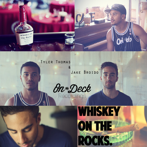 """Whiskey On The Rocks"" Tyler Thomas ft. Jake Broido"