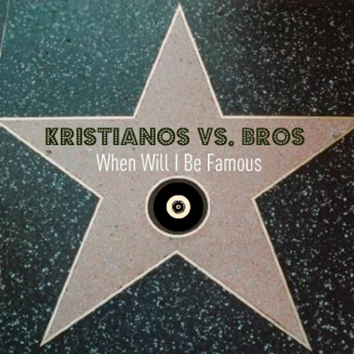Bros - When Will I Be Famous (kristianos mix)
