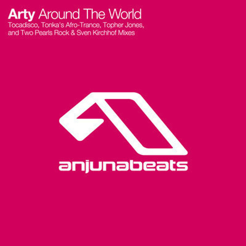 Arty - Around The World (Two Pearls Rock & Sven Kirchhof remix)