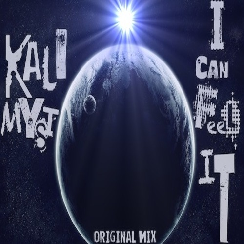 I Can Feel It - Kalimyst (Original mix)