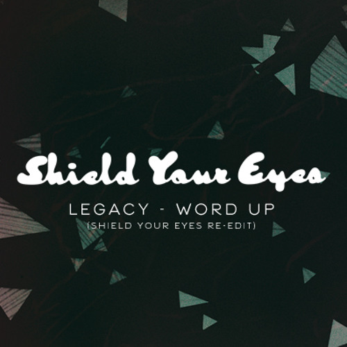Word Up (Shield Your Eyes Re-edit) [WARPed]