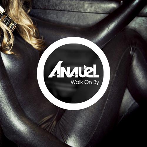Anauel - Walk On By (Anauel Remix) (feat. Matthew Wilkinson)