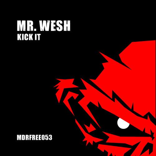 Mr. Wesh - Kick It // FREE DOWNLOAD