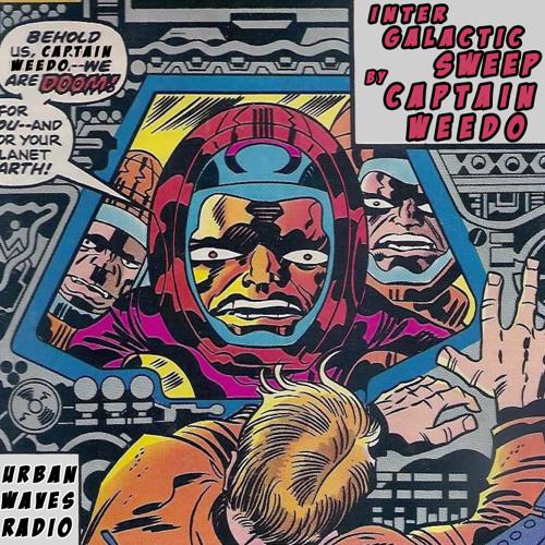 Intergalactic Sweep by Captain Weedo