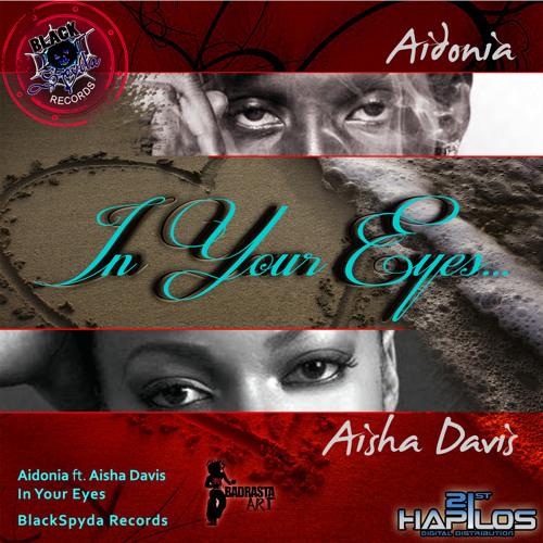 AIDONIA FT AISHA DAVIS - IN YOUR EYES - [BLACKSPYDA RECORDS]