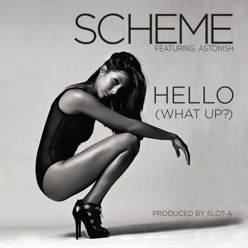 Scheme - Hello (What Up) feat. Astonish (produced by Slot-A)