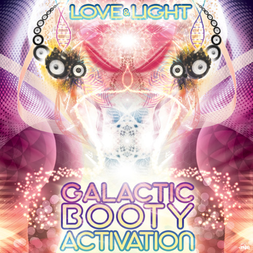 Love and Light - Galactic Booty Activation - Mini Mix