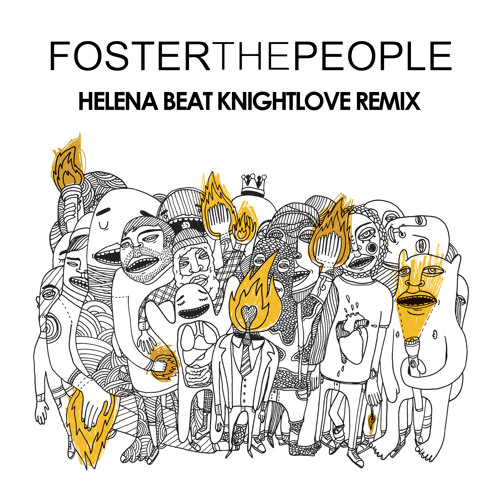FosterThePeople - Helena Beat (KNIGHTLOVE REMIX)