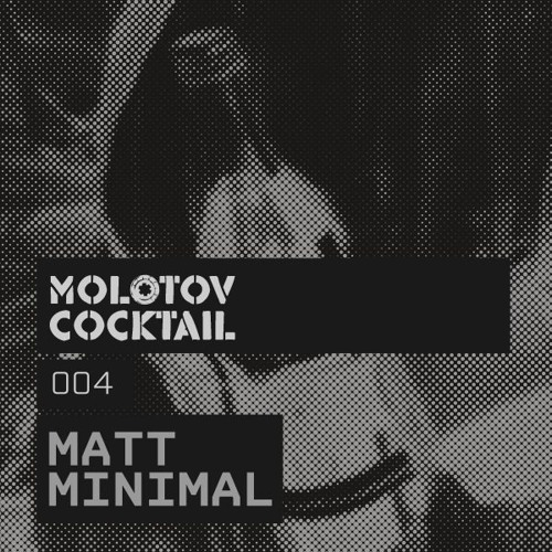 Matt Minimal - Molotov Cocktail 004 [2011-10-29] - Sabotage