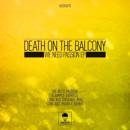Death On The Balcony-We Need Passion