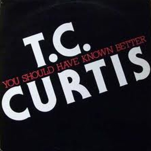 TC Curtis - Should Have Known Better (SkDisco Better Edit)