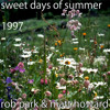 Sweet Days of Summer (Remastered) Rob Park & Matt Howard 1997