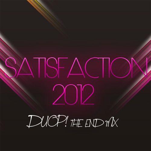 Benny Benassi - Satisfaction 2012 (DUOP! THE END MIX)