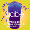 Anything Goes/Anything You Can Do (Gabe Version)