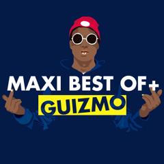 """MAXI BESTOF+ GUIZMO """"VIENS PAS M'CHIER DANS LES BOTTES"""""""