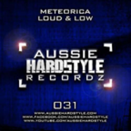 [AH031] - Meteorica - Loud & Low (Aussie Hardstyle/AH031)