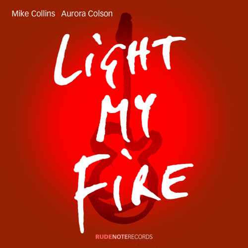 """Light My Fire"" - Mike Collins 
