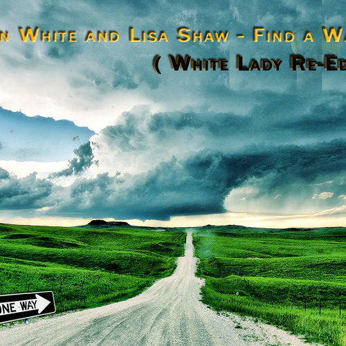 Ethan White and Lisa Shaw - Find a way (White Lady re-edit)