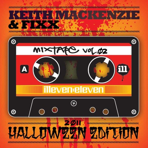 keith mackenzie and fixx - illeven eleven mixtape volume 2 - halloween edition