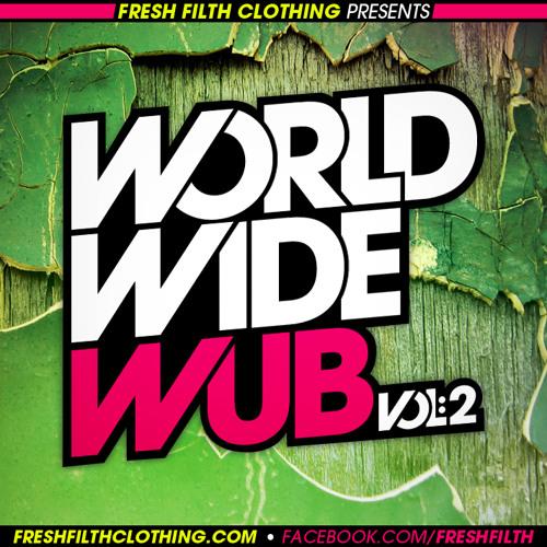 Fresh Filth Clothing Presents: World Wide Wub Vol. 2 (Mega-mix by The Car Thief)