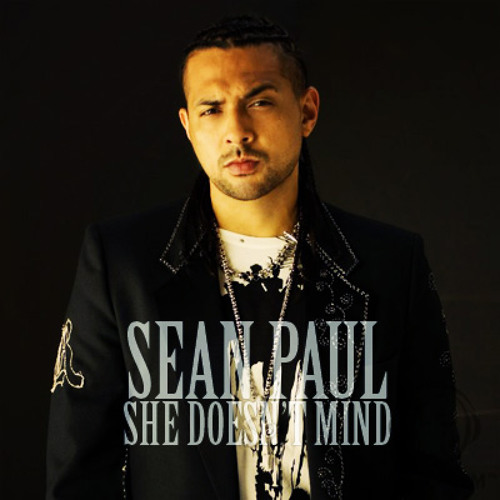 sean paul, she does not mind.
