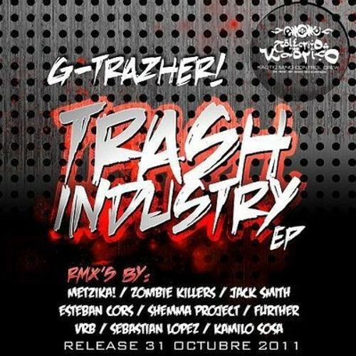 G-Trazher - Trash Industry (Jack Smith Remix)