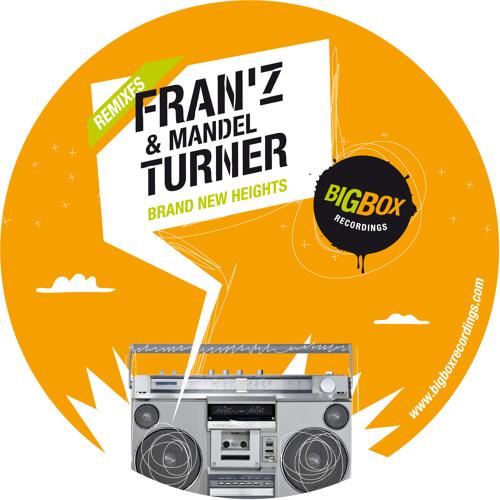 Fran'Z & Mandel Turner-Brand New Heights (Freedomsound Dub Mix)