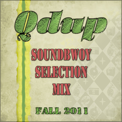 Qdup Soundbwoy Selection Mix - Fall 2011