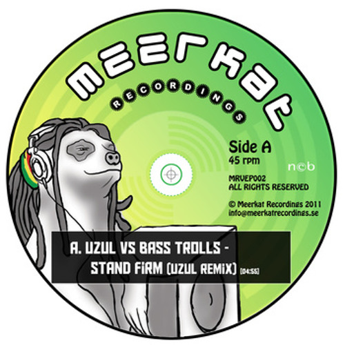 Uzul vs Bass Trolls-Stand Firm (uzul remix) OUT  01/11/2012 (Meerkat recordings/Sweden)