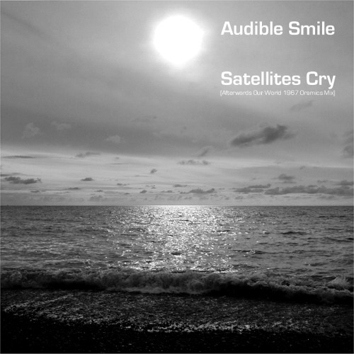 Satellites Cry (Afterwards Oramics Mix)