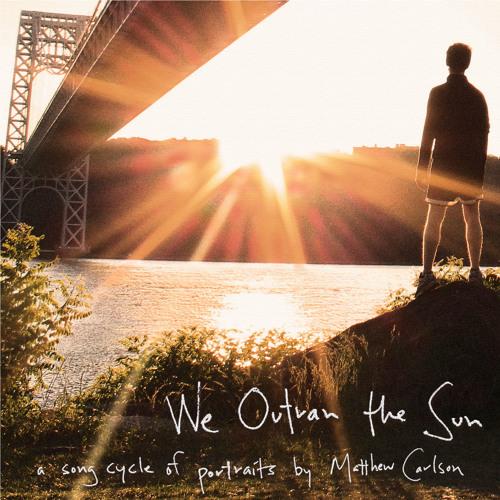 We Outran the Sun
