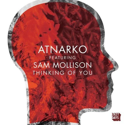 1.Atnarko feat. Sam Mollison -Thinking Of You (Original)