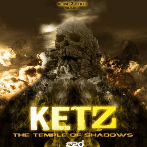 Ketz - Temple of Shadows (Close 2 Death)