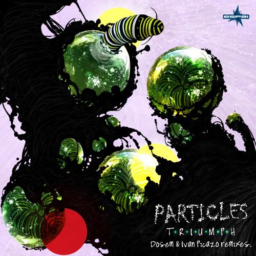 Triumph - Particles (Ivan Picazo In Love We Trust Remix)