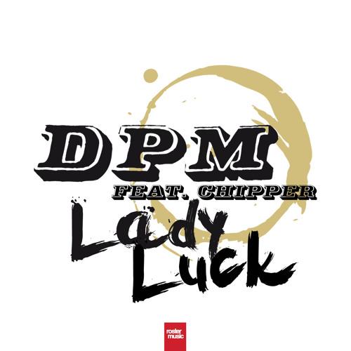 DPM - Lady Luck (feat. Chipper) [Taito Tikaro Radio Shorter Rmx](1)