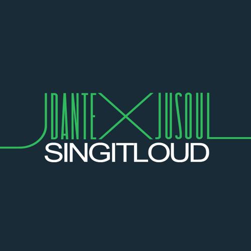 JDante x JuSoul - SingItLoud