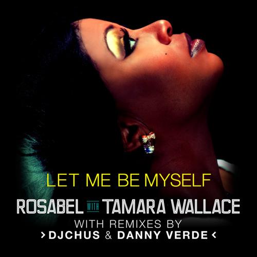 Rosabel feat Tamara Wallace - Let Me Be Myself (Danny Verde Remix)  - teaser
