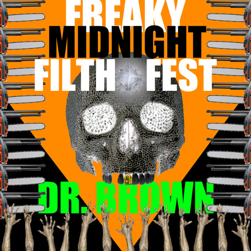 Freaky Midnight Filth Fest [Mixtape with Dr. Brown]