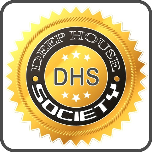 DEEP HOUSE SOCIETY .... join in & enjoy !