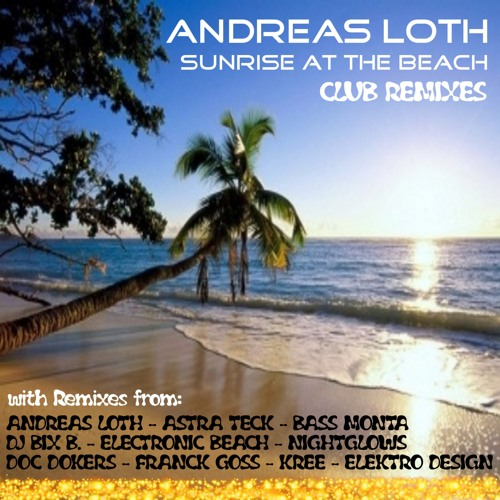 Andreas Loth - Sunrise At The Beach (Rising Up ... from 7-13 minutes) 16:50
