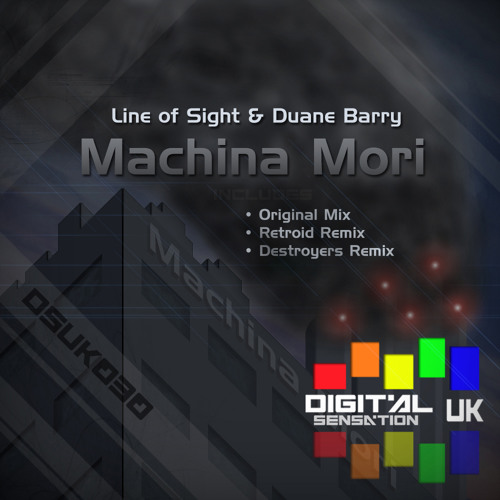 OUT NOW!! Line of Sight & DuaneBarry - Machina Mori(Destroyers Remix)