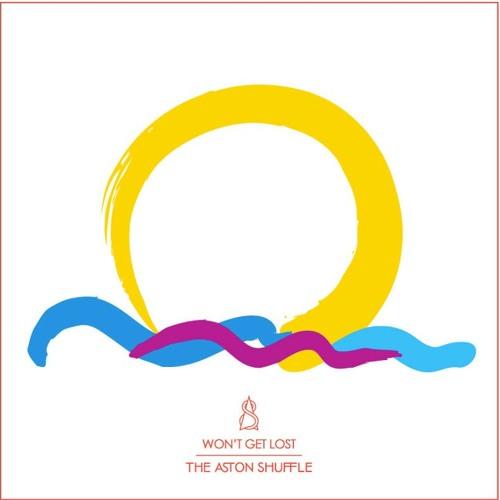 The Aston Shuffle - Won't Get Lost (Swick Remix)