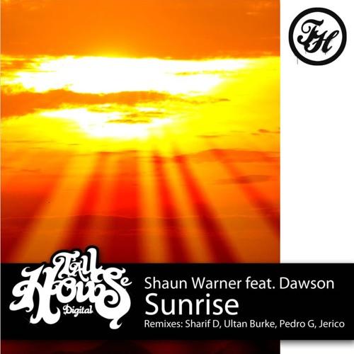 Sunrise- Shaun Warner Ft Dawson (Ultan Burke Remix) (Tall House Digital)